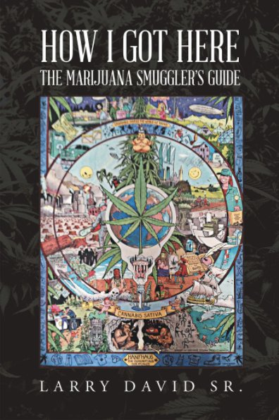 """Book Release: """"The Marijuana Smugglers Guide: Based On A True Story Volume 1"""""""