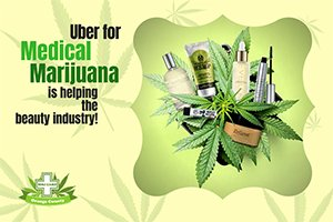 Uber For Medical Marijuana is Helping The Beauty Industry!