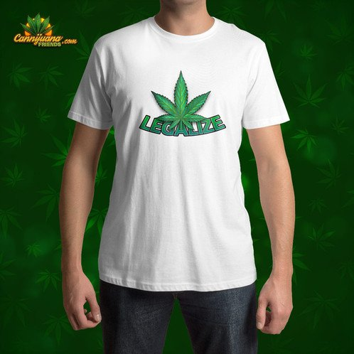 """We made a cool """"Legalize"""" T-shirt, hope you guys like it."""