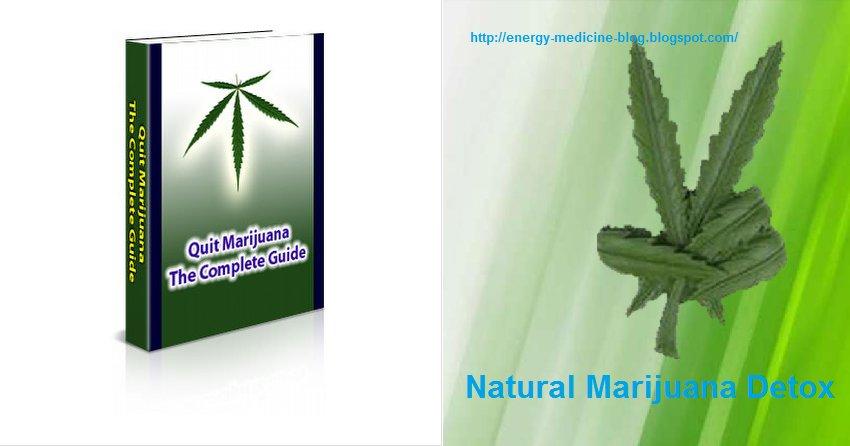 Natural Marijuana Detox - Quit Marijuana The Complete Guide - Free pdf