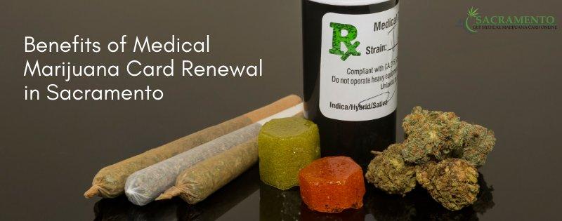 Medical Marijuana Card Renewal Sacramento-Major Benefits